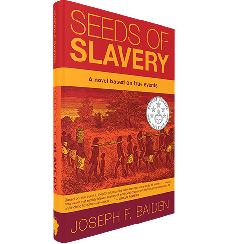 Seeds of Slavery by Joseph F. Baiden